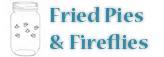 Fried Pies & Fireflies